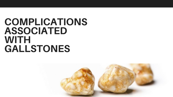 Complications Associated With Gallstones